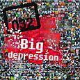BIG DEPRESSION