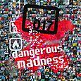 DANGEROUS MADNESS